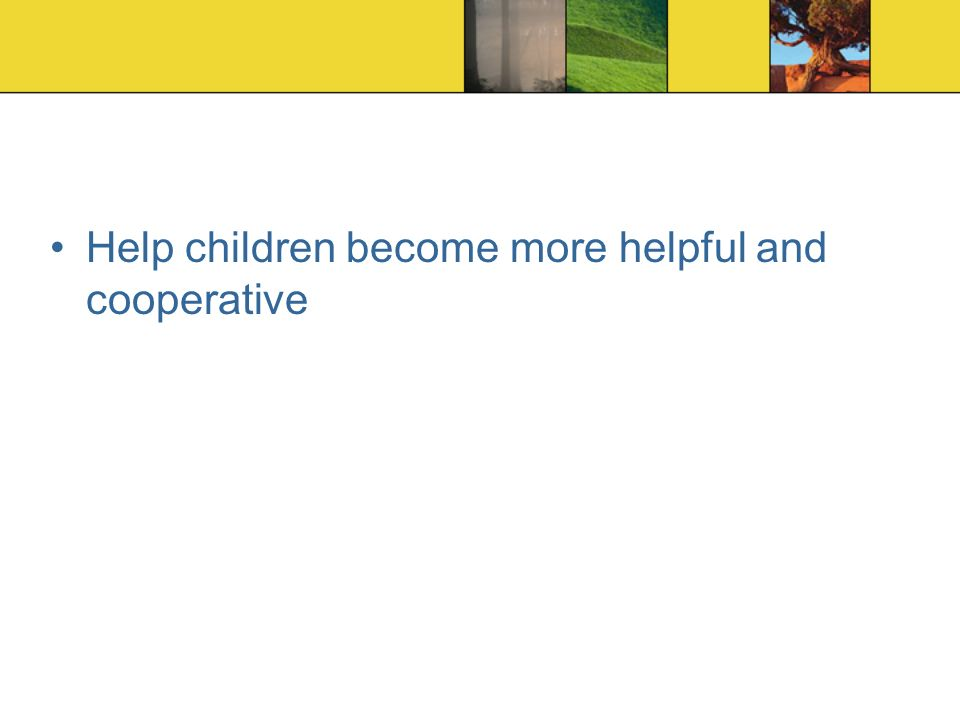 Help children become more helpful and cooperative