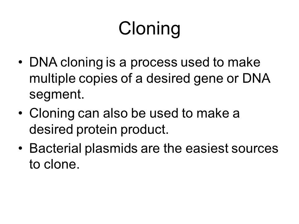Cloning DNA cloning is a process used to make multiple copies of a desired gene or DNA segment.