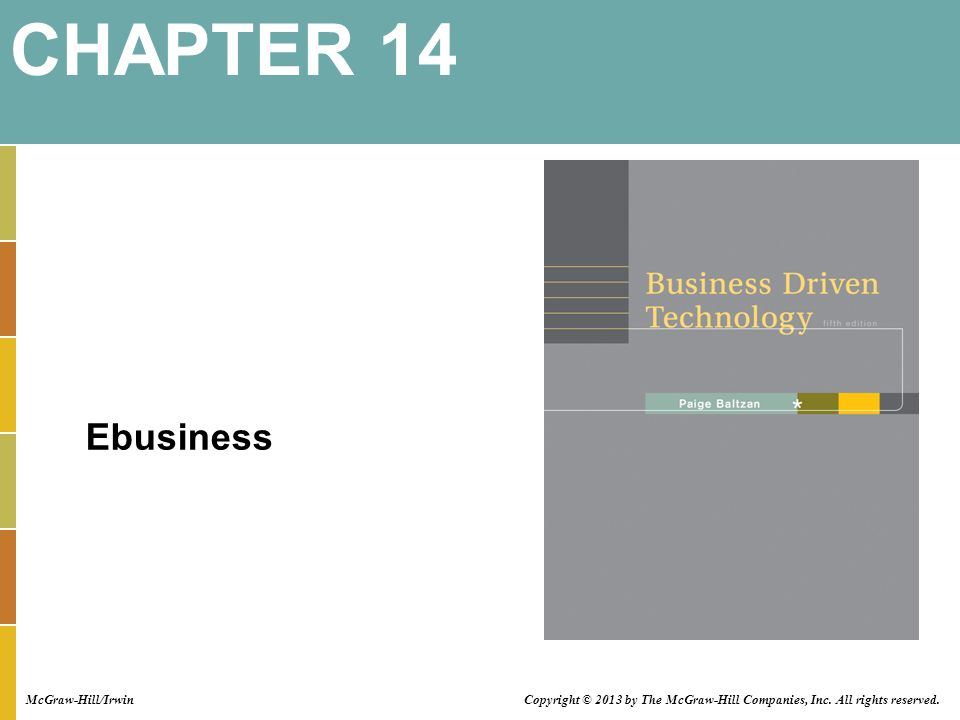 Ebusiness CHAPTER 14 McGraw-Hill/Irwin Copyright © 2013 by The McGraw-Hill Companies, Inc.