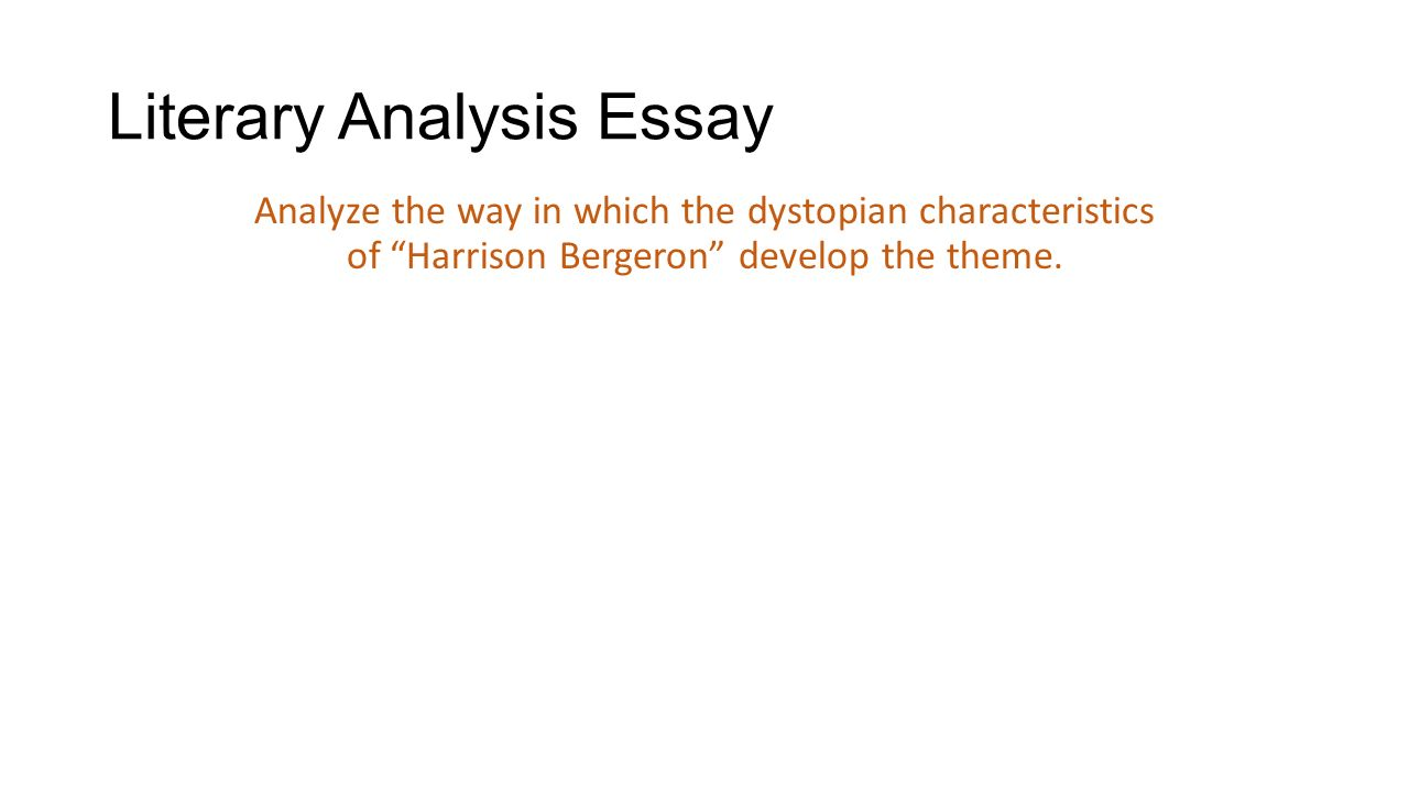 literary analysis essay analyze the way in which the dystopian  1 literary analysis essay
