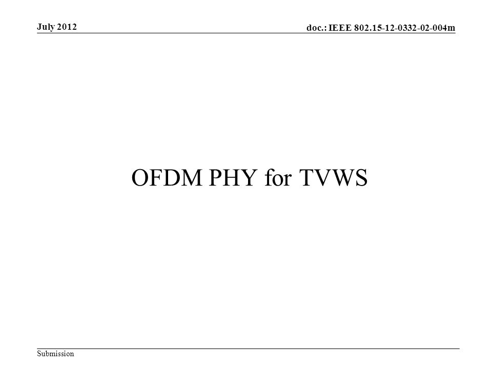 doc.: IEEE m Submission OFDM PHY for TVWS July 2012
