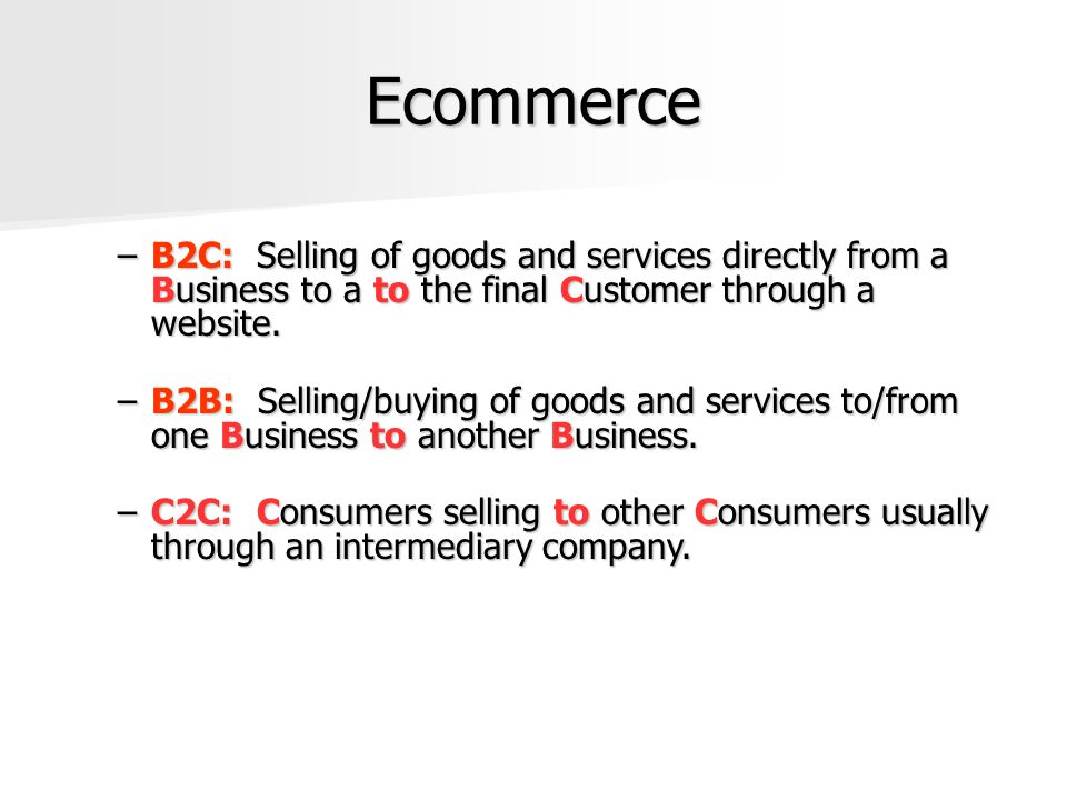 Ecommerce To Businesses BenefitLimitation Relatively inexpensive when compared to number of customers reached.
