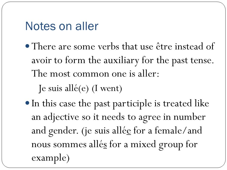 Verbs with avoir Le passé composé. The past tense is made of two ...