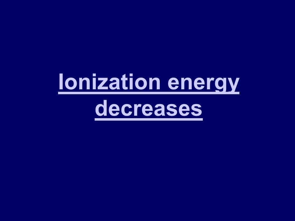 Lets play sit in teams of 4 periodic table history and 42 100 what is the general trend in ionization energy as you move down a group on the periodic table urtaz Gallery