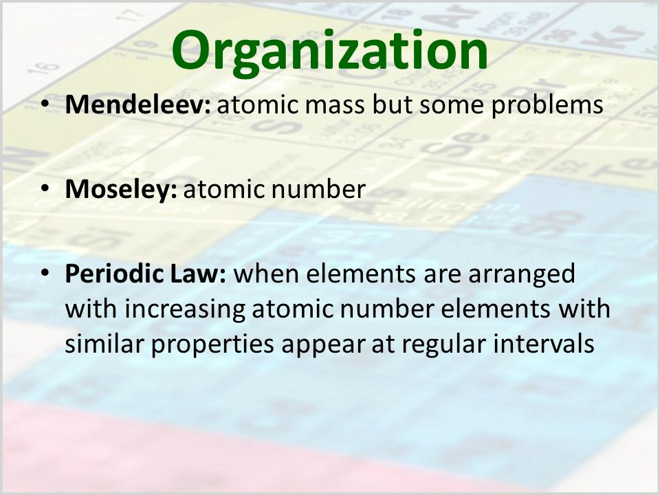 Trends in the periodic table organization mendeleev atomic mass 2 organization mendeleev atomic mass but some problems moseley atomic number periodic law when elements are arranged with increasing atomic number urtaz Gallery