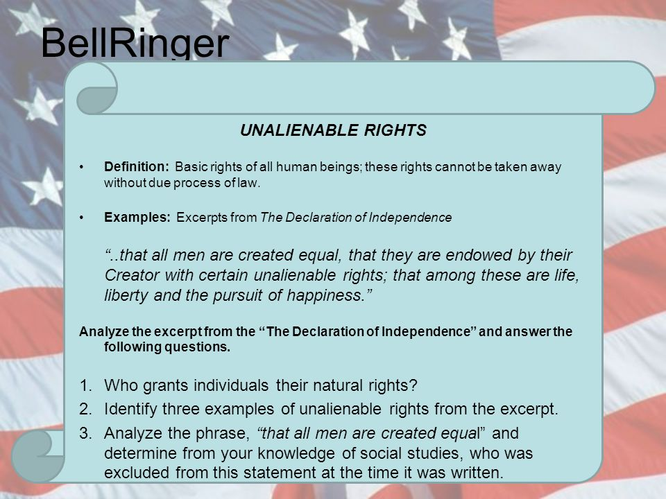the three unalienable rights Unalienable rights our founders believed our founders called these rights unalienable blackstone argued that people have three great natural rights.