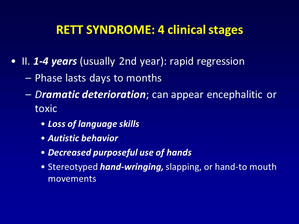RETT SYNDROME: 4 clinical stages II.