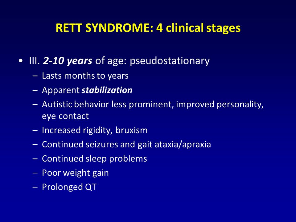 RETT SYNDROME: 4 clinical stages III.