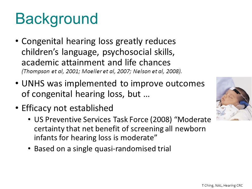 Background Congenital hearing loss greatly reduces children's language, psychosocial skills, academic attainment and life
