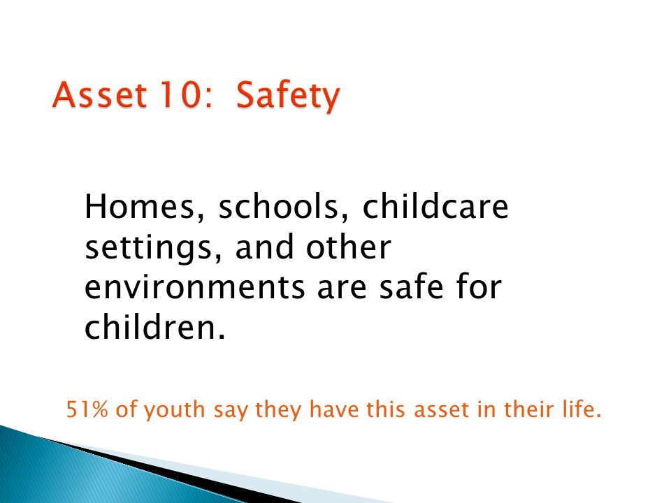 Homes, schools, childcare settings, and other environments are safe for children.