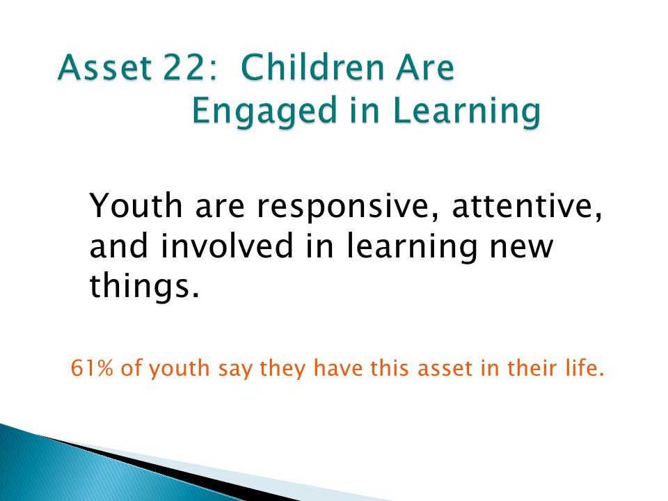 Youth are responsive, attentive, and involved in learning new things.