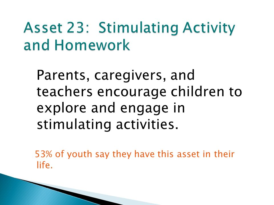 Parents, caregivers, and teachers encourage children to explore and engage in stimulating activities.