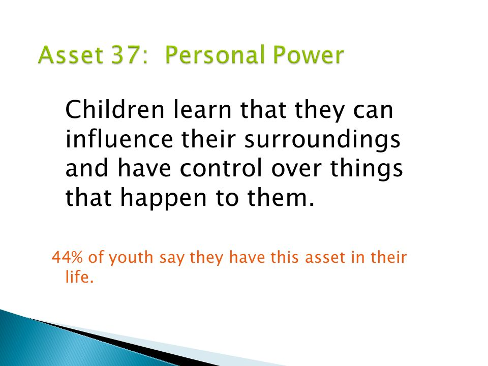 Children learn that they can influence their surroundings and have control over things that happen to them.