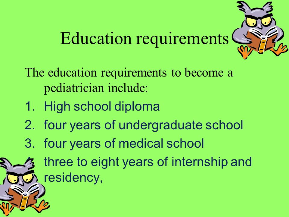 the educational requirements and qualification to become a pediatrician