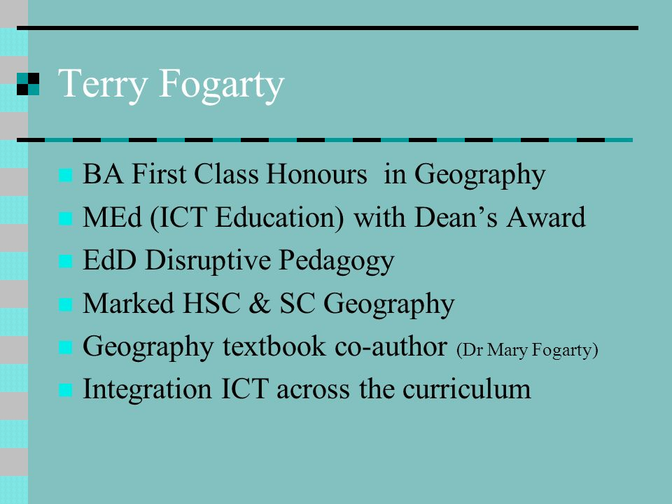 2 BA First Class Honours In Geography MEd (ICT Education) With Deanu0027s Award  EdD Disruptive Pedagogy Marked HSC U0026 SC Geography Geography Textbook  Co Author ...  First Class Honours