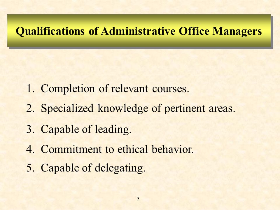 5 Qualifications of Administrative Office Managers 1.