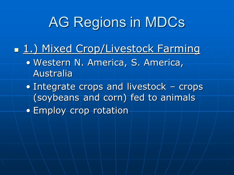 AG Regions in MDCs 1.) Mixed Crop/Livestock Farming 1.) Mixed Crop/Livestock Farming Western N.