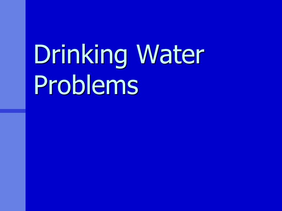 Drinking Water Problems