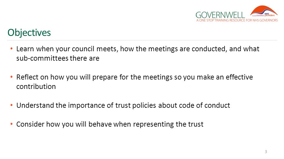 Objectives Learn when your council meets, how the meetings are conducted, and what sub-committees there are Reflect on how you will prepare for the me