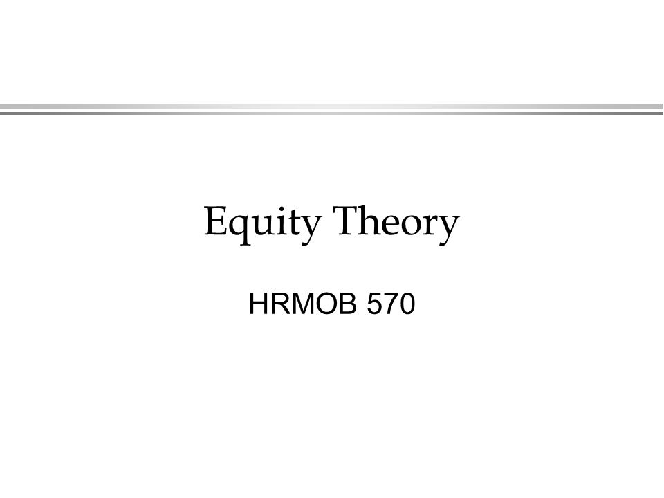 the equity theory of motivation