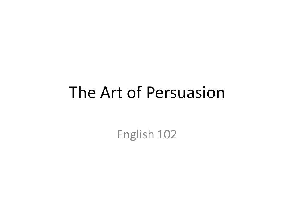 the art of persuasion 2 essay