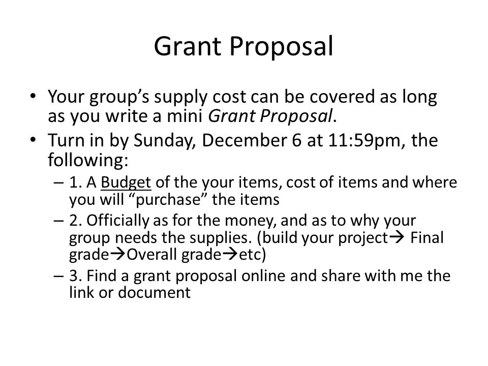 Final project disclaimer we might have to improvise our grant proposal your groups supply cost can be covered as long as you write a mini ccuart Choice Image