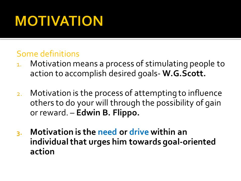Motivation ≠ Satisfaction Motivation is Drive and Effort to satisfy a want or a goal Satisfaction is the Contentment experienced when a want is satisfied