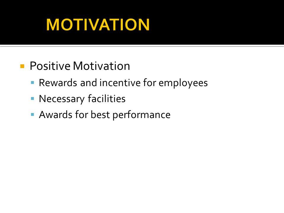  Negative Motivation  Fear  Punishment  Demotion  Layoff