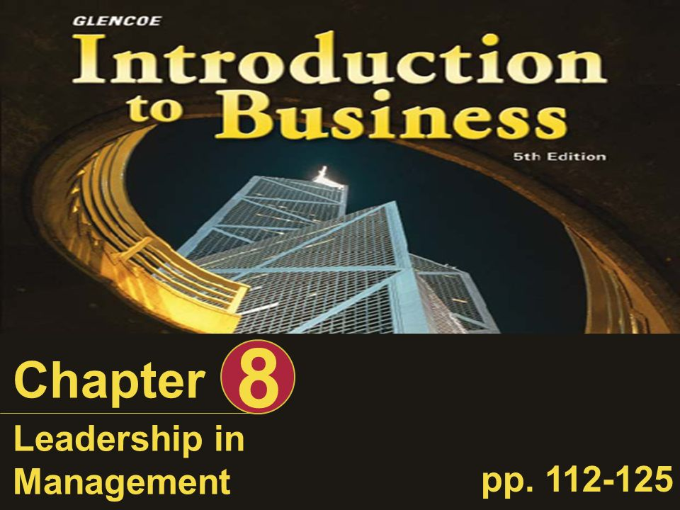 Chapter 8 Leadership in Management pp. 112-125