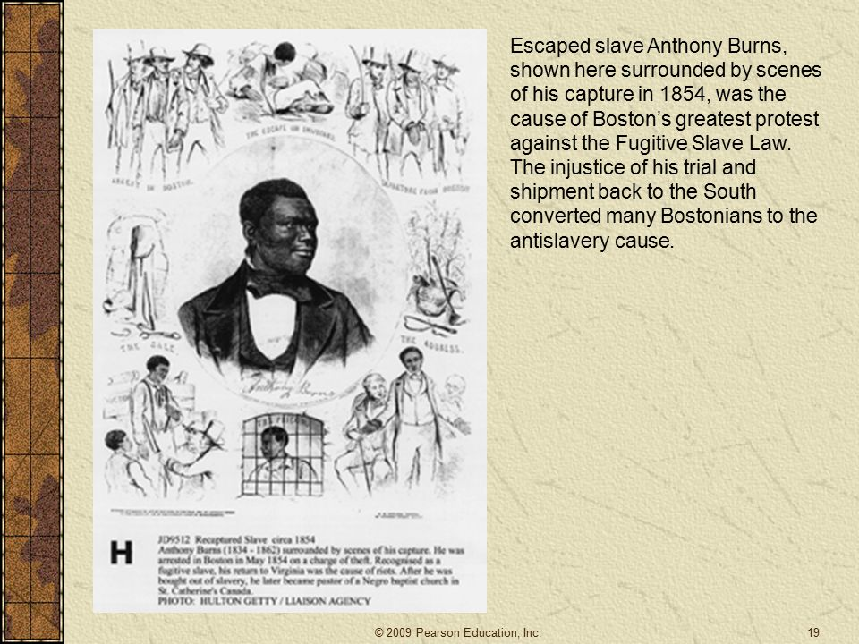 Escaped slave Anthony Burns, shown here surrounded by scenes of his capture in 1854, was the cause of Boston's greatest protest against the Fugitive Slave Law.