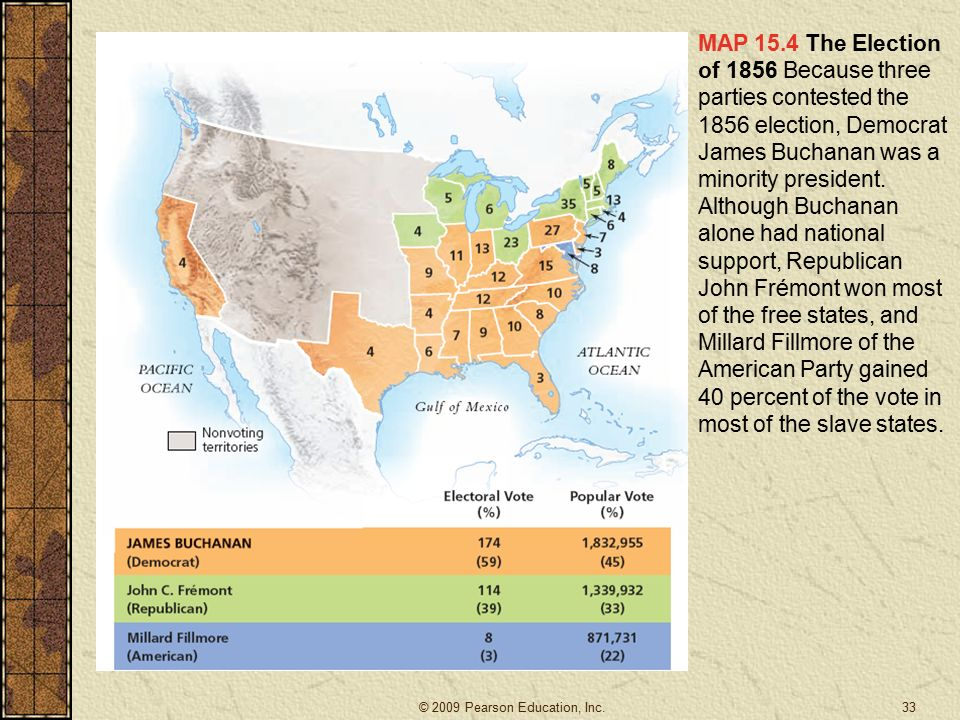 MAP 15.4 The Election of 1856 Because three parties contested the 1856 election, Democrat James Buchanan was a minority president.