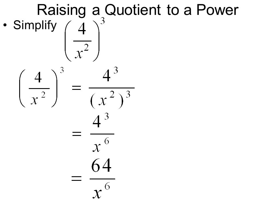 Raising a Quotient to a Power Simplify