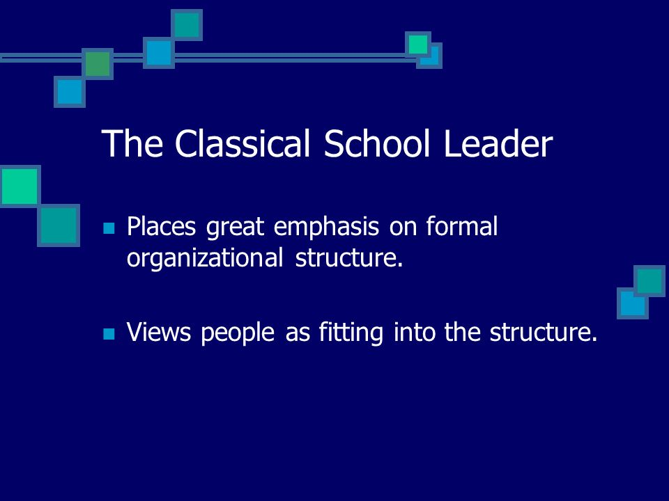 The Classical School Leader Believes in the chain of command.