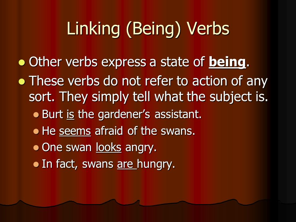 Kinds of Verbs. As you know, every sentence has two parts, the ...