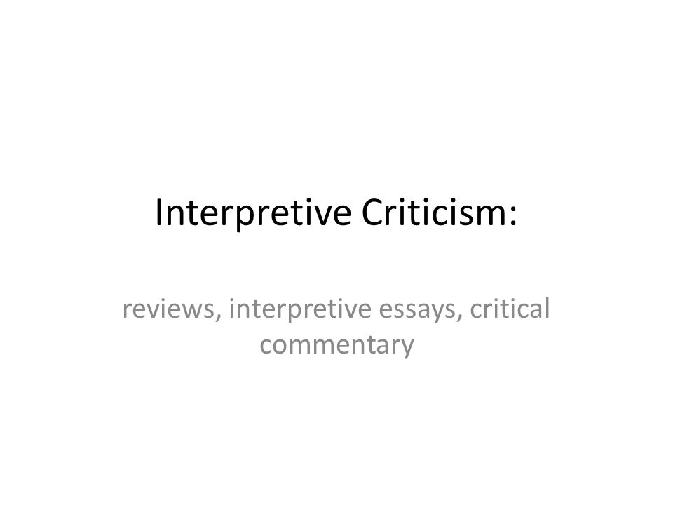 interpretive criticism reviews interpretive essays critical  1 interpretive criticism reviews interpretive essays critical commentary
