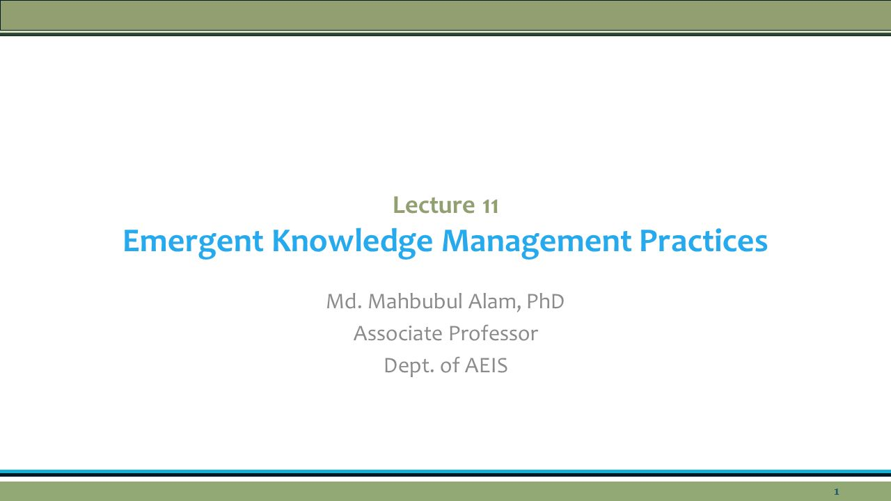 Lecture 11 Emergent Knowledge Management Practices Md.