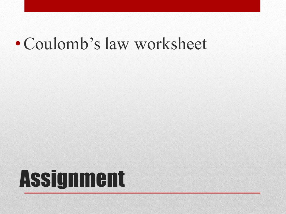 Coulombs Law p 538 in your book Charged objects electrical – Coulombs Law Worksheet