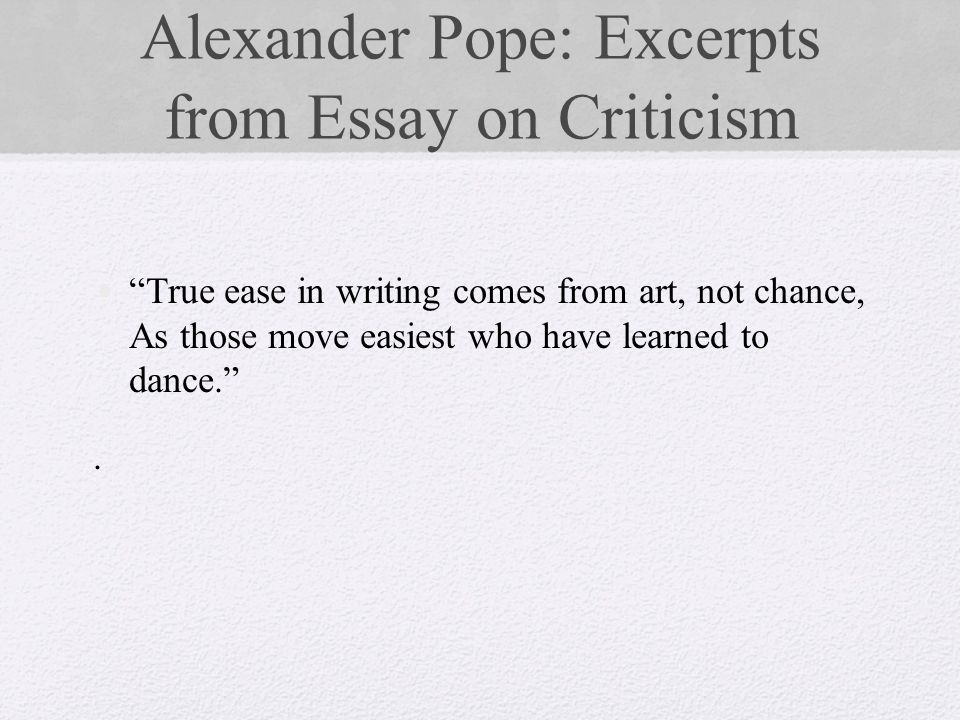 pope an essay on criticism came out in the year A nice place to visit essay and sense from essay on criticism' by alexander pope came chiefly through his friend out of that.