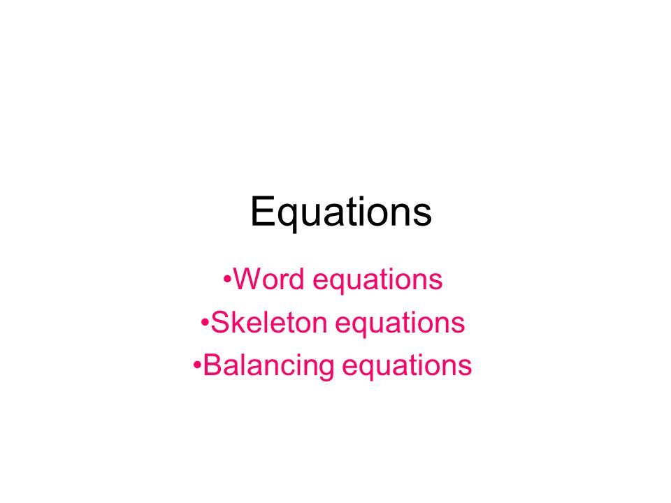 Equations Word equations Skeleton equations Balancing equations – Worksheet Writing and Balancing Chemical Reactions