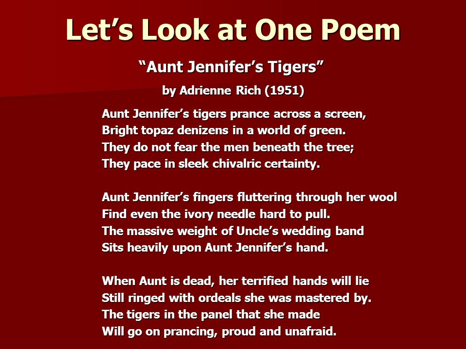the female experience and the value of freedom in aunt jennifers tigers a poem by adreinne rich Adrienne rich's poem aunt jennifer's tigers creation of a female community in keyes's rendering, rich's i am getting poem that are experiences,‖ rich.