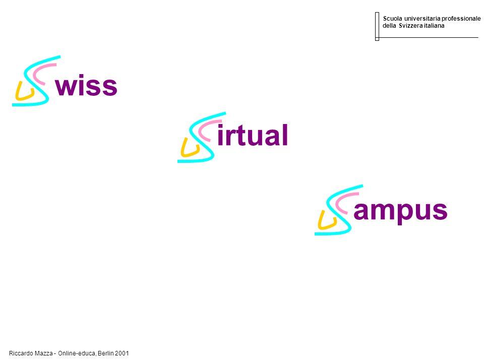 Riccardo Mazza - Online-educa, Berlin 2001 Scuola universitaria professionale della Svizzera italiana wiss irtual ampus
