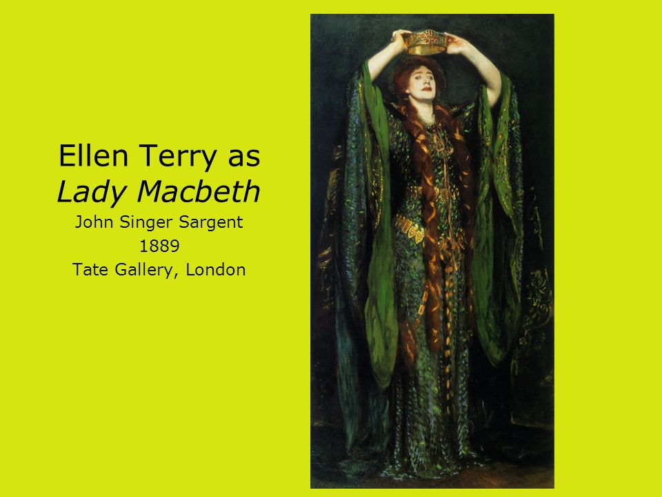 Ellen Terry as Lady Macbeth John Singer Sargent 1889 Tate Gallery, London