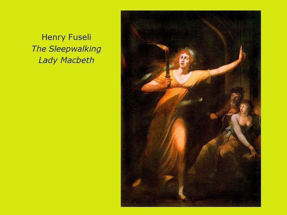 Henry Fuseli The Sleepwalking Lady Macbeth