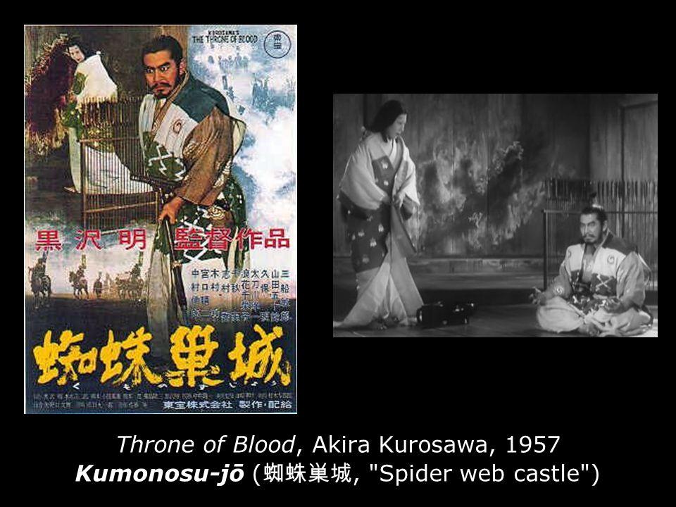 Throne of Blood, Akira Kurosawa, 1957 Kumonosu-jō (,