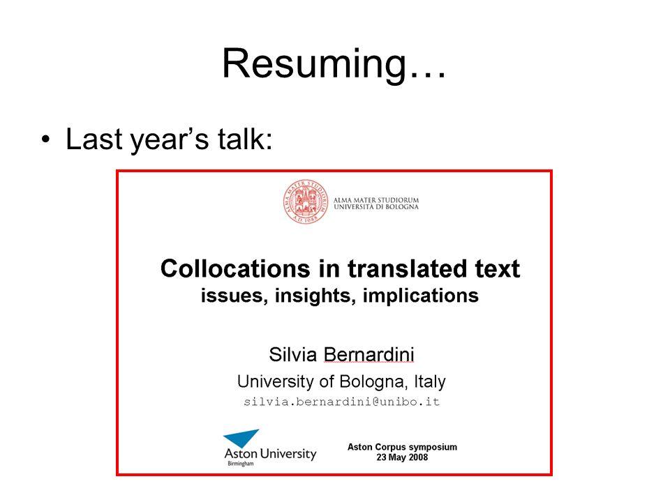 Resuming… Last years talk:
