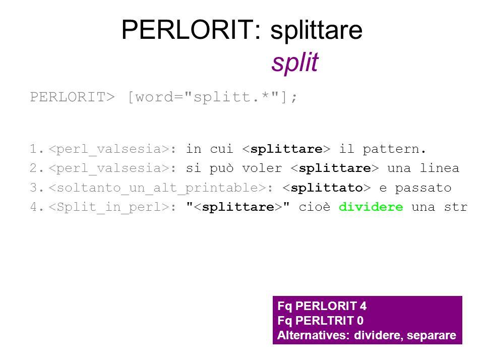 PERLORIT: splittare split PERLORIT> [word=