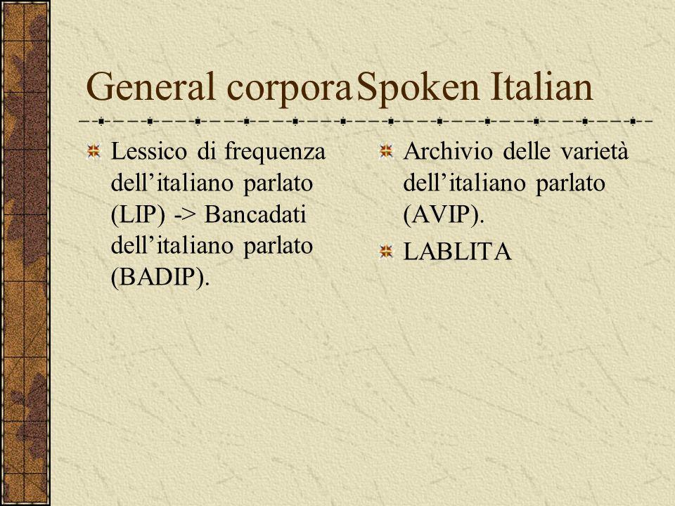 General corporaSpoken Italian Lessico di frequenza dellitaliano parlato (LIP) -> Bancadati dellitaliano parlato (BADIP). Archivio delle varietà dellit