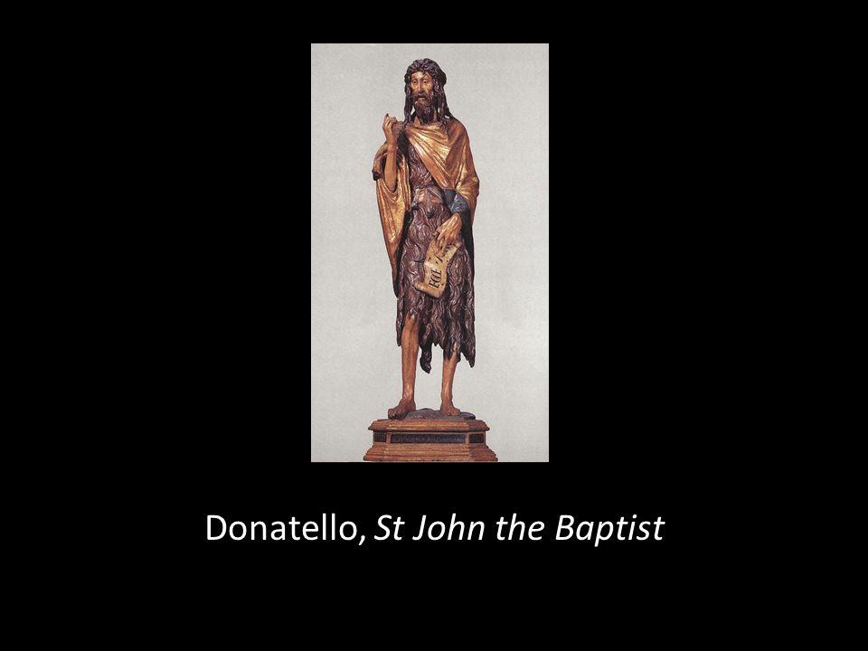 Donatello, St John the Baptist