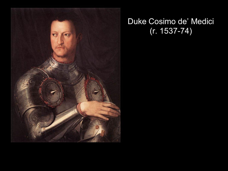 Duke Cosimo de Medici (r. 1537-74)