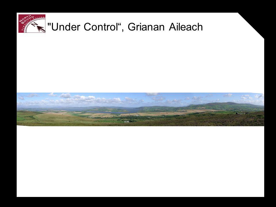 Under Control, Grianan Aileach